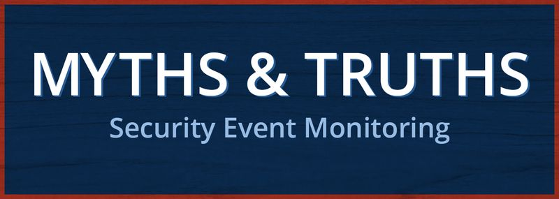 Security-monitoring-myths-truths